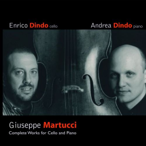 Enrico Dindo - Giuseppe Martucci - Complete Works for cello and piano