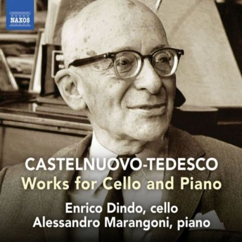 Enrico Dindo - Castelnuovo-Tedesco: Works for Cello & Piano di Enrico Dindo & Alessandro Marangoni